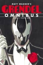 Grendel Omnibus Volume 1: Hunter Rose ebook by Matt Wagner, Various