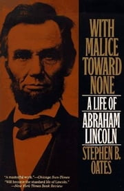 Abraham Lincoln - The Man Behind the Myths ebook by Stephen B. Oates
