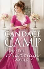 The Marriage Wager - A Historical Romance ebook by Candace Camp