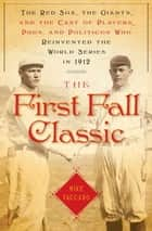 The First Fall Classic ebook by Mike Vaccaro