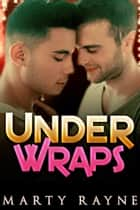Under Wraps ebook by Marty Rayne