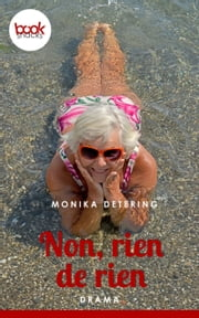 Non, rien de rien - booksnacks (Kurzgeschichte, Drama) ebook by Monika Detering