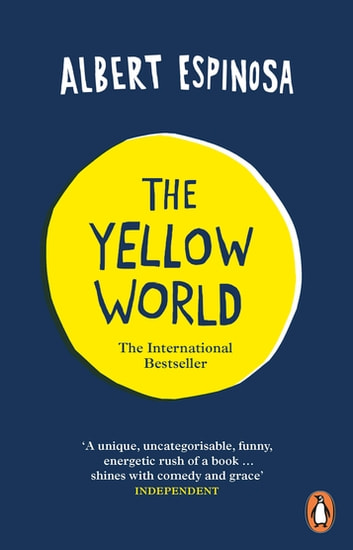 The Yellow World - Trust Your Dreams and They'll Come True ebook by Albert Espinosa