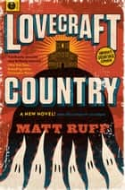 Lovecraft Country ebook by Matt Ruff