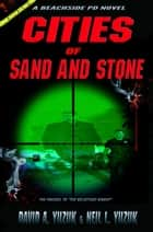 Beachside PD: Cities of Sand and Stone ebook by David A. Yuzuk, Neil K. Yuzuk