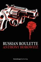 Alex Rider: Russian Roulette ebook by Anthony Horowitz, Wolfram Ströle