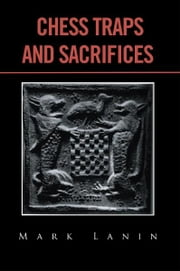 CHESS TRAPS and SACRIFICES ebook by Mark Lanin