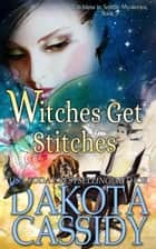 Witches Get Stitches - Witchless in Seattle Mysteries, #9 ebook by