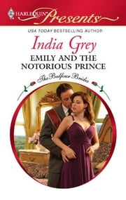 Emily and the Notorious Prince ebook by India Grey