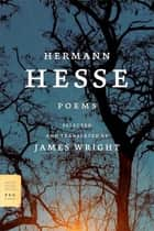 Poems ebook by Hermann Hesse, James Wright
