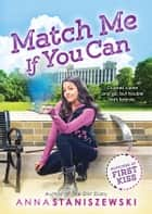 Match Me If You Can ebook by Anna Staniszewski