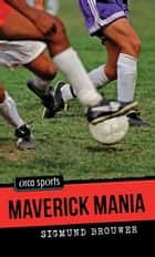 Maverick Mania ebook by Sigmund Brouwer
