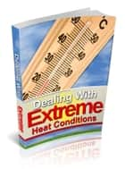 Dealing With Extreme Heat Conditions ebook by Anonymous