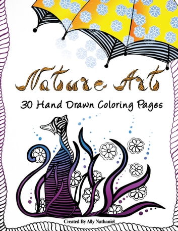 Nature Art: Adults Coloring Pages with Printable Sample ebook by Ally Nathaniel