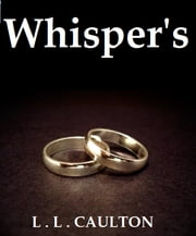 Whisper's - 1 ebook by L L Caulton