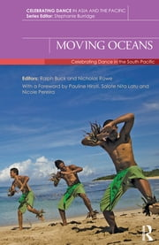 Moving Oceans - Celebrating Dance in the South Pacific ebook by Ralph Buck, Nicholas Rowe