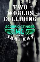 Two Worlds Colliding ebook by Jani Kay