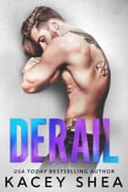 Derail ebook by Kacey Shea