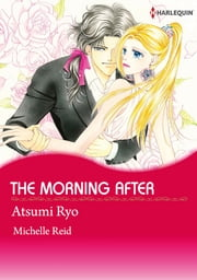 THE MORNING AFTER (Harlequin Comics) - Harlequin Comics ebook by Michelle Reid,Ryo Atsumi