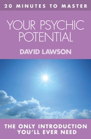 20 MINUTES TO MASTER … YOUR PSYCHIC POTENTIAL ebook by David Lawson