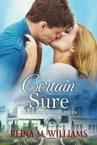 Certain Sure - California Fairy Tales, #1 ebook by Reina M. Williams
