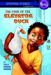 The Case of the Elevator Duck ebook by Polly Berrien Berends