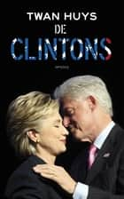 De Clintons ebook by Twan Huys