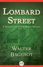 Lombard Street ebook by Walter Bagehot