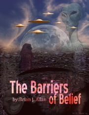 The Barriers of Belief ebook by Brian J. Allan