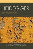 Heidegger ebook by J. Jeremy Wisnewski