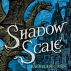 Shadow Scale audiobook by Rachel Hartman