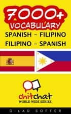 7000+ Vocabulary Spanish - Filipino ebook by Gilad Soffer