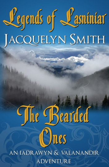 Legends of Lasniniar: The Bearded Ones ebook by Jacquelyn Smith