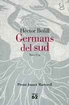 Germans del sud ebook by Hèctor Bofill