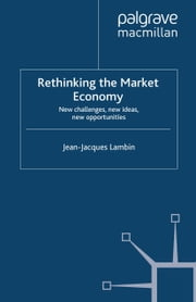 Rethinking the Market Economy - New Challenges, New Ideas, New Opportunities ebook by J. Lambin
