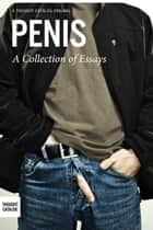 Penis: A Collection of Essays ebook by January Nelson