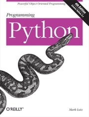 Programming Python - Powerful Object-Oriented Programming ebook by Mark Lutz