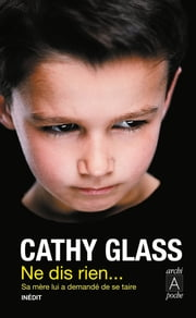 Ne dis rien... ebook by Cathy Glass