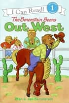 The Berenstain Bears Out West ebook by Stan Berenstain, Jan Berenstain, Jan Berenstain