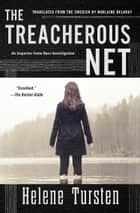 The Treacherous Net ebook by Helene Tursten,Marlaine Delargy