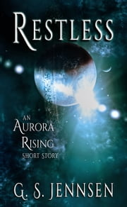 Restless - An Aurora Rising Short Story ebook by G. S. Jennsen