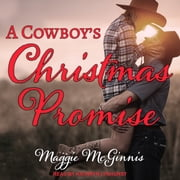 A Cowboy's Christmas Promise audiobook by Maggie McGinnis