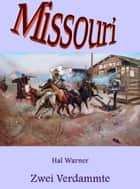 Zwei Verdammte - Missouri - Band 28 ebook by Hal Warner