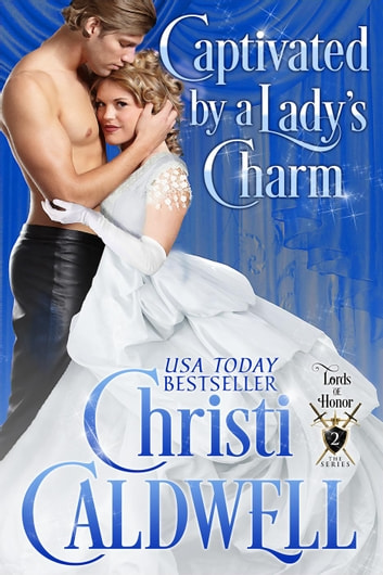 Captivated by a Lady's Charm - Lords of Honor, #2 ebook by Christi Caldwell