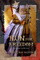 Run For Freedom ebook by Angela  Kay Austin, Leanore Elliott