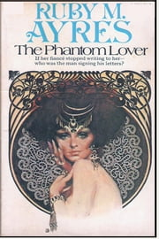 The Phantom Lover ebook by Ruby M. Ayres
