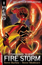 EDGE : I, Hero Quests: Fire Storm: Tyranno Quest 2 ebook by Steve Skidmore,Steve Barlow,Jack Lawrence