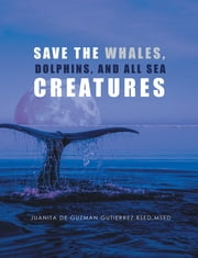 Save the Whales, Dolphins, and All Sea Creatures