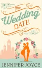 The Wedding Date ebook by Jennifer Joyce