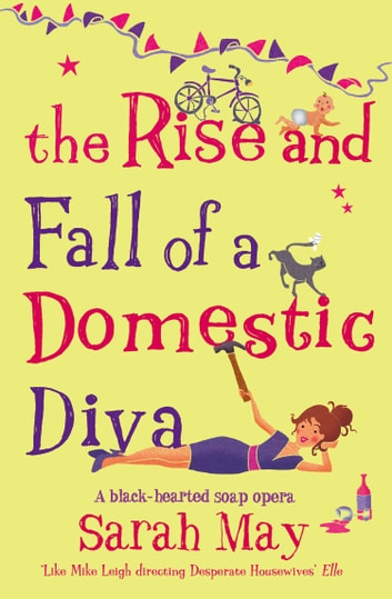 The Rise and Fall of a Domestic Diva ebook by Sarah May